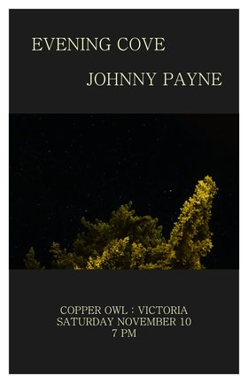 Evening Cove, Johnny Payne @ Copper Owl Nov 10 2018 - Apr 19th @ Copper Owl