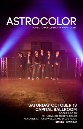 Astrocolor, Lito Ford, BENDY, WMNSTUDIES @ Capital Ballroom Oct 13 2018 - Mar 25th @ Capital Ballroom