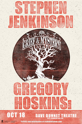 Night of Grief and Mystery: Stephen Jenkinson  (Griefwalker, Die Wise, Come of Age), Gregory Hoskins and Band @ Dave Dunnet Theatre  Oct 18 2018 - May 19th @ Dave Dunnet Theatre