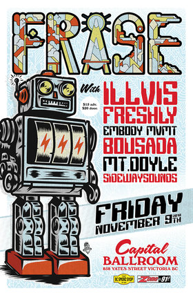 Illvis Freshly, FRASE, BOUSADA, Mt Doyle , sidewayssounds @ Capital Ballroom Nov 9 2018 - Apr 19th @ Capital Ballroom