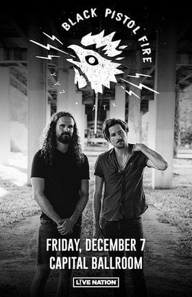 Black Pistol Fire @ Capital Ballroom Dec 7 2018 - Jan 16th @ Capital Ballroom