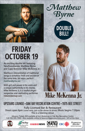 Double Bill!: Matthew Byrne, Mike McKenna Jr. @ Upstairs Lounge - Oak Bay Recreation Centre Oct 19 2018 - Feb 19th @ Upstairs Lounge - Oak Bay Recreation Centre