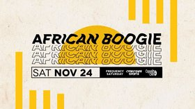 Frequency Saturday presents African Boogie: 528  (Hristo of Honey Disco & Inkster of Chinatown Events) @ Copper Owl Nov 24 2018 - Jan 18th @ Copper Owl