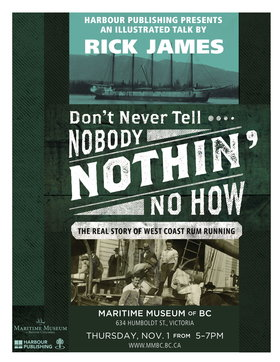 Book Launch: Don't Never Tell Nobody Nothin' No How: Rick James @ Maritime Museum of BC Nov 1 2018 - Dec 13th @ Maritime Museum of BC