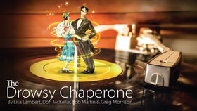 The Drowsy Chaperone @ Phoenix Theatre @ Uvic Nov 8 2018 - Apr 22nd @ Phoenix Theatre @ Uvic