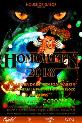 House of Gabor HOMOWEEN 2018: The Legendary Gouda Gabor, Lola Maneata, New Kings on the Block @ Capital Ballroom Oct 31 2018 - Feb 20th @ Capital Ballroom