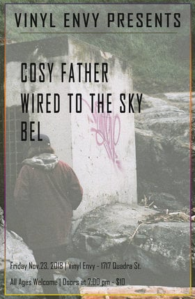 Cosy Father, Wired to the Sky, BEL @ Vinyl Envy Nov 23 2018 - Mar 18th @ Vinyl Envy