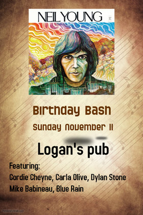 Neil Young Birthday Bash: Gordie Cheyne , Carla Olive, Dylan Stone, Mike Babineau, Blue Rain @ Logan's Pub Nov 11 2018 - Dec 14th @ Logan's Pub