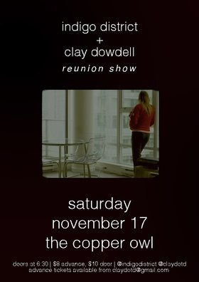 Indigo District , Clay Dowdell @ Copper Owl Nov 17 2018 - Apr 19th @ Copper Owl