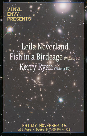 Leila Neverland, Fish in a Birdcage, Kerry Ryan @ Vinyl Envy Nov 16 2018 - Mar 20th @ Vinyl Envy