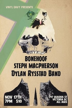 BoneHoof, Steph Macpherson, The Dylan Rysstad Band @ Vinyl Envy Nov 17 2018 - Mar 20th @ Vinyl Envy