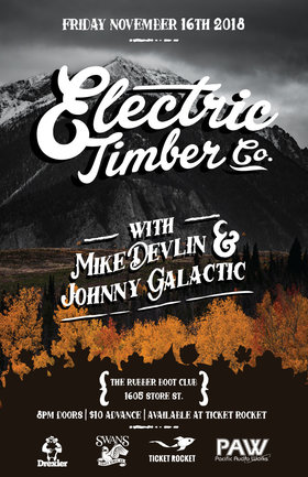 The Electric Timber Co., johnny galactic, Mike Devlin @ The Rubber Boot Club Nov 16 2018 - Mar 20th @ The Rubber Boot Club