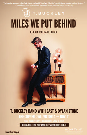 T.  Buckley, Cast, Dylan Stone @ Copper Owl Nov 11 2018 - Mar 20th @ Copper Owl