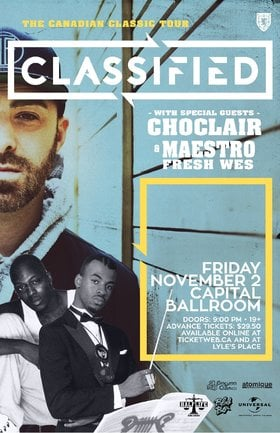 Classified, Choclair, Maestro Fresh Wes @ Capital Ballroom Nov 2 2018 - Dec 13th @ Capital Ballroom