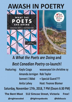 Awash in Poetry: Best Canadian Poetry 2018 and What the Poets Are Doing Victoria Co-Launch: Kayla Czaga, Amanda Jernigan, Sonnet  L