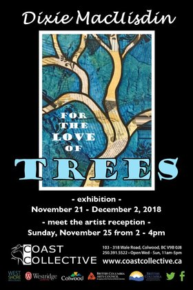 For the Love of Trees: Dixie MacUisdin @ Coast Collective Art Centre Nov 21 2018 - Mar 24th @ Coast Collective Art Centre