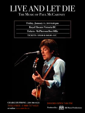 Live and Let Die  The Music of Paul McCartney: Live and Let Die @ Royal Theatre Jan 11 2019 - Jun 16th @ Royal Theatre