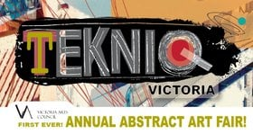 TEKNIQ Art Fair @ Victoria Arts Council Nov 15 2018 - Apr 19th @ Victoria Arts Council