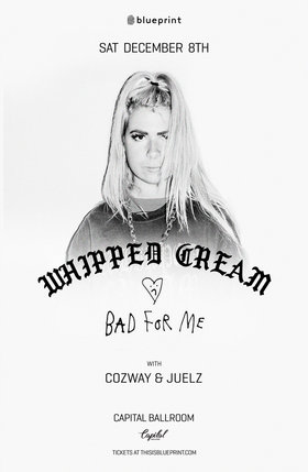 Bad For Me Tour: Whipped Cream, Cozway, Juelz @ Capital Ballroom Dec 8 2018 - Dec 13th @ Capital Ballroom