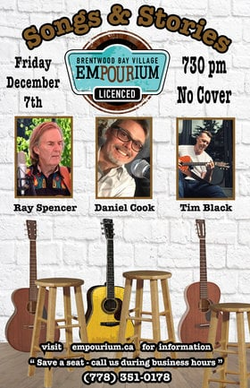 Songs and Stories: Ray Spencer, Daniel Cook, Tim Black @ Brentwood Bay Village Empourium Dec 7 2018 - Dec 12th @ Brentwood Bay Village Empourium
