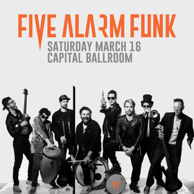 Five Alarm Funk @ Capital Ballroom Mar 16 2019 - Jan 19th @ Capital Ballroom