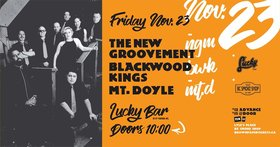 The New Groovement, Blackwood Kings, Mt. Doyle @ Lucky Bar Nov 23 2018 - Apr 19th @ Lucky Bar