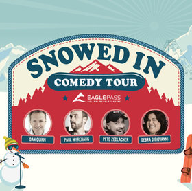 Snowed In Comedy Tour: Debra DiGiovanni , Pete Zedlacher, Dan Quinn, Paul  Myrehaug @ Royal Theatre Jan 12 2019 - Jun 16th @ Royal Theatre