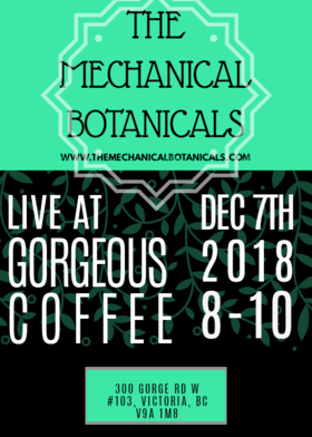 Roots/folk duo: The Mechanical Botanicals @ Gorge-ous Coffee Dec 7 2018 - Dec 12th @ Gorge-ous Coffee