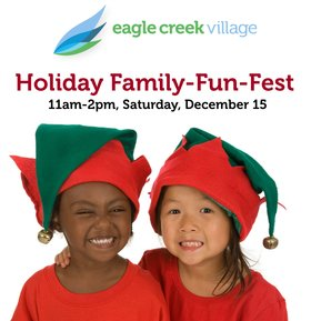 Holiday Family-Fun-Fest @ Eagle Creek Village Dec 15 2018 - Dec 16th @ Eagle Creek Village