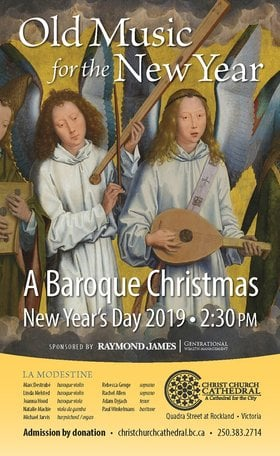 Old Music for the New Year - A Baroque Christmas: La Modestine, Rebecca Genge  (soprano), Rachel Allen (soprano), Adam Dyjach (tenor), Paul Winkelmans (baritone) @ Christ Church Cathedral  Jan 1 2019 - Jan 18th @ Christ Church Cathedral