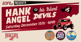HANK ANGEL and his ISLAND DEVILS @ The Loft (Victoria) Dec 15 2018 - Dec 16th @ The Loft (Victoria)