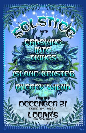 Solstice Show!: Crashing Into Things, Island Monster, Bloody Wilma @ Logan