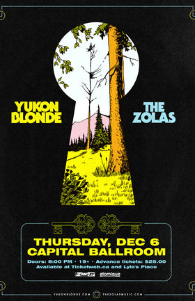 Yukon Blonde, The Zolas  @ Capital Ballroom Dec 6 2018 - Jul 21st @ Capital Ballroom