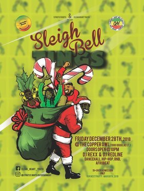 Sleigh Bell Tings: DJ Rexx, DJ Redline @ Copper Owl Dec 28 2018 - Mar 21st @ Copper Owl