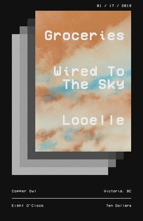 Groceries (solo), Looelle, Wired to the Sky @ Copper Owl Jan 17 2019 - Jan 19th @ Copper Owl