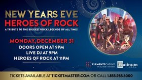 New Year's Party: Heroes of Rock @ Elements Casino - Victoria Dec 31 2018 - Aug 19th @ Elements Casino - Victoria