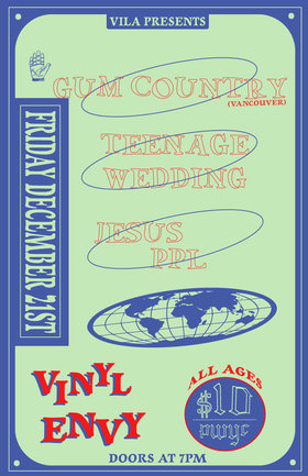 Gum Country, Teenage Wedding, Jesus ppl @ Vinyl Envy Dec 21 2018 - Mar 18th @ Vinyl Envy