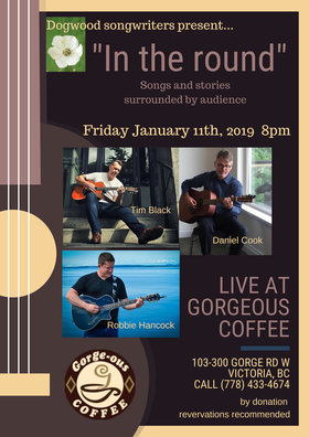 Dogwood Songwriters Series: Daniel Cook, Robbie Hancock, Tim Black @ Gorge-ous Coffee Jan 11 2019 - Jun 16th @ Gorge-ous Coffee