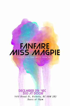 Fanfare feat. Miss Magpie - A Birthday & Pre-NYE party PARTY: Fanfare, Miss Magpie @ Victoria Event Centre Dec 29 2018 - Aug 22nd @ Victoria Event Centre
