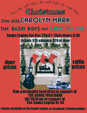 """Twas the night before, the night before, the night before Christmas: Carolyn Mark, The Basin Boys, Danny Olliver @ Sooke Legion Dec 22 2018 - Mar 21st @ Sooke Legion"