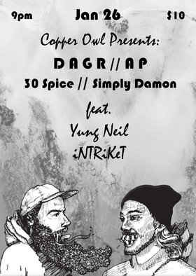 DAGR, AP x 30 Spice, Simply Damon , Yung Neil x iNTRiKeT @ Copper Owl Jan 26 2019 - Jun 17th @ Copper Owl