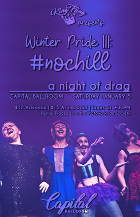 Winter Pride III: #nochill @ Capital Ballroom Jan 5 2019 - Jan 19th @ Capital Ballroom