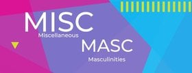 Miscellaneous Masculinities (Misc Masc) Part 1: Family @ Copper Owl Jan 15 2019 - Jan 19th @ Copper Owl