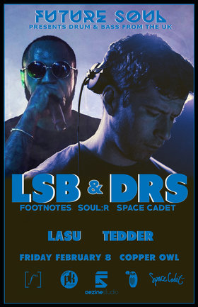 Future Soul presents: LSB & DRS   (UK), Lasu & Tedder @ Copper Owl Feb 8 2019 - Jun 18th @ Copper Owl
