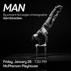 MAN by Norwegian Choreographer Sølvi Edvardsen: Sudesh Adhana @ McPherson Playhouse Jan 25 2019 - Oct 14th @ McPherson Playhouse
