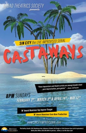 "Sin City Improv Serial ""Castaways"": Kirsten Van Ritzen, Ian Ferguson (director), Morgan Cranny, Alan Penty, Christine Upright, Charlie dePape, Robert Conway, Bill Nance, Colleen Blunt, Gene Sargent @ Belfry Studio Theatre Feb 3 2019 - Jun 19th @ Belfry Studio Theatre"