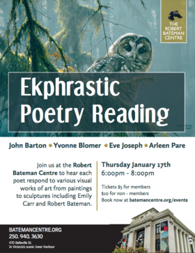 Ekphrastic Poetry Reading: Yvonne Blomer , John Barton, Eve Joseph, Arleen Pare @ The Robert Bateman Centre Jan 17 2019 - Jan 19th @ The Robert Bateman Centre