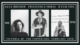 Jay Bremer, Francesca Mirai, Kylie Fox @ Copper Owl Feb 14 2019 - Feb 22nd @ Copper Owl