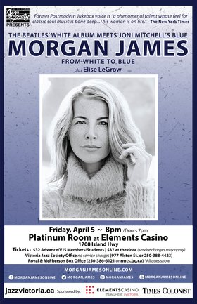 Morgan James, Elise LeGrow @ Elements Casino - Victoria Apr 5 2019 - Mar 19th @ Elements Casino - Victoria