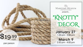 """Knotty"" Coffee Table Décor Workshop @ Maritime Museum of BC Jan 27 2019 - Jun 17th @ Maritime Museum of BC"